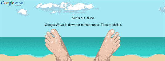 """Screen capture of google wave's maintenance page. Person relaxing on a beach with the caption """"Surf's out, dude. Google wave is down for maintenance. Time to chillax."""""""