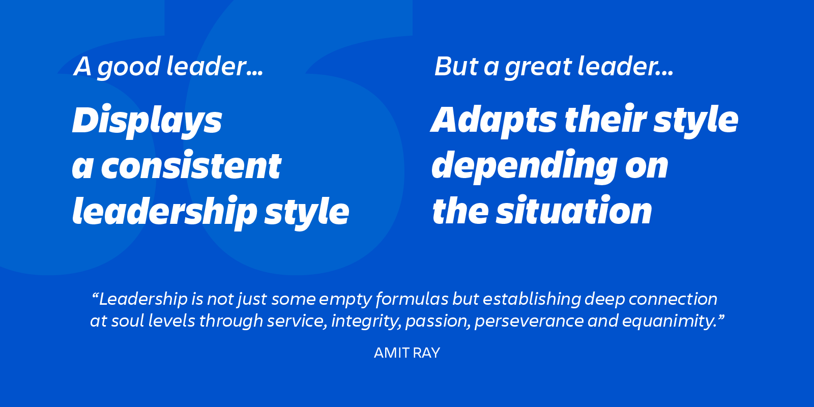 great leaders adapt their style as needed